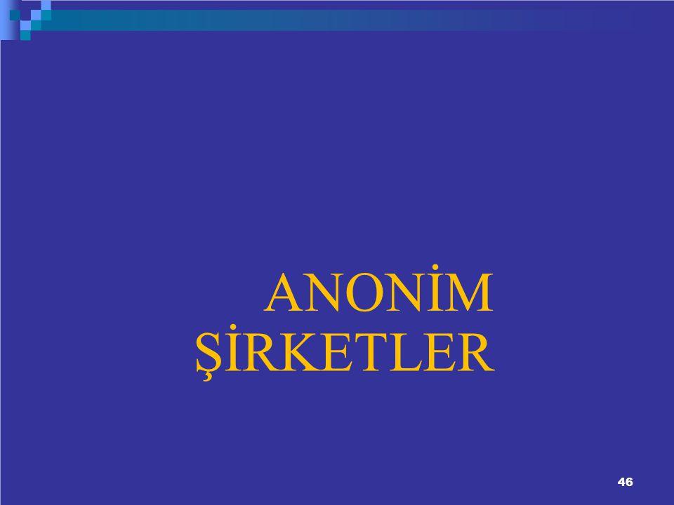 ANONİM ŞİRKETLER 46