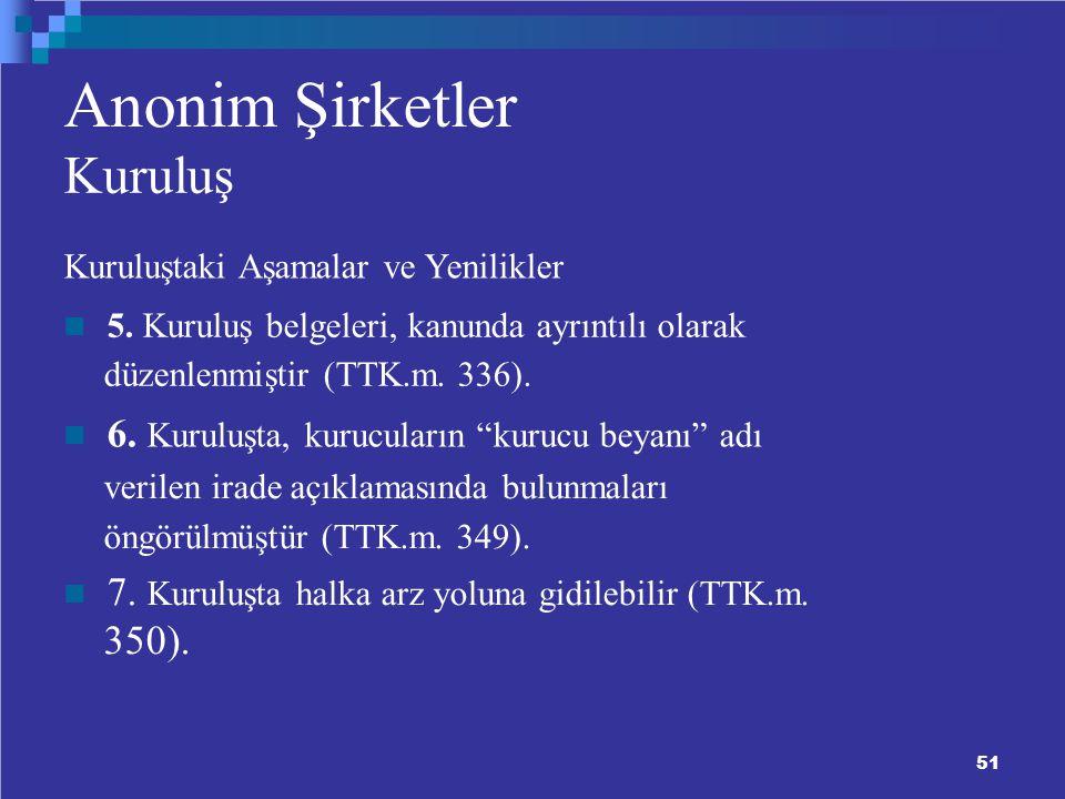 Anonim Şirketler Kuruluş 350). Kuruluştaki Aşamalar ve Yenilikler