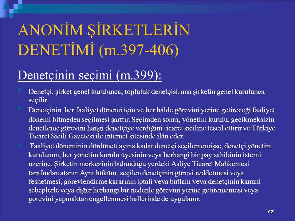 ANONİM ŞİRKETLERİN DENETİMİ (m.397-406) Denetçinin seçimi (m.399):