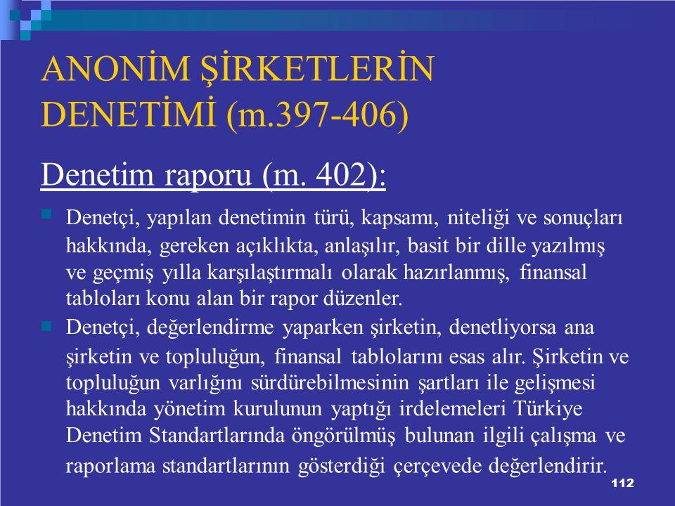 ANONİM ŞİRKETLERİN DENETİMİ (m.397-406) Denetim raporu (m. 402):