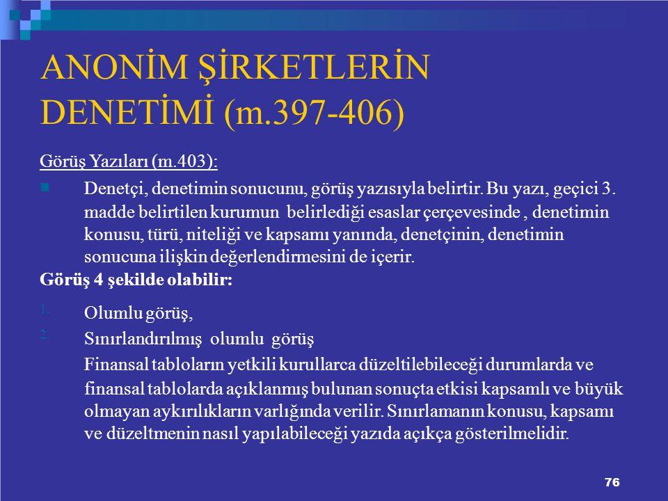 ANONİM ŞİRKETLERİN DENETİMİ (m.397-406) Görüş Yazıları (m.403):