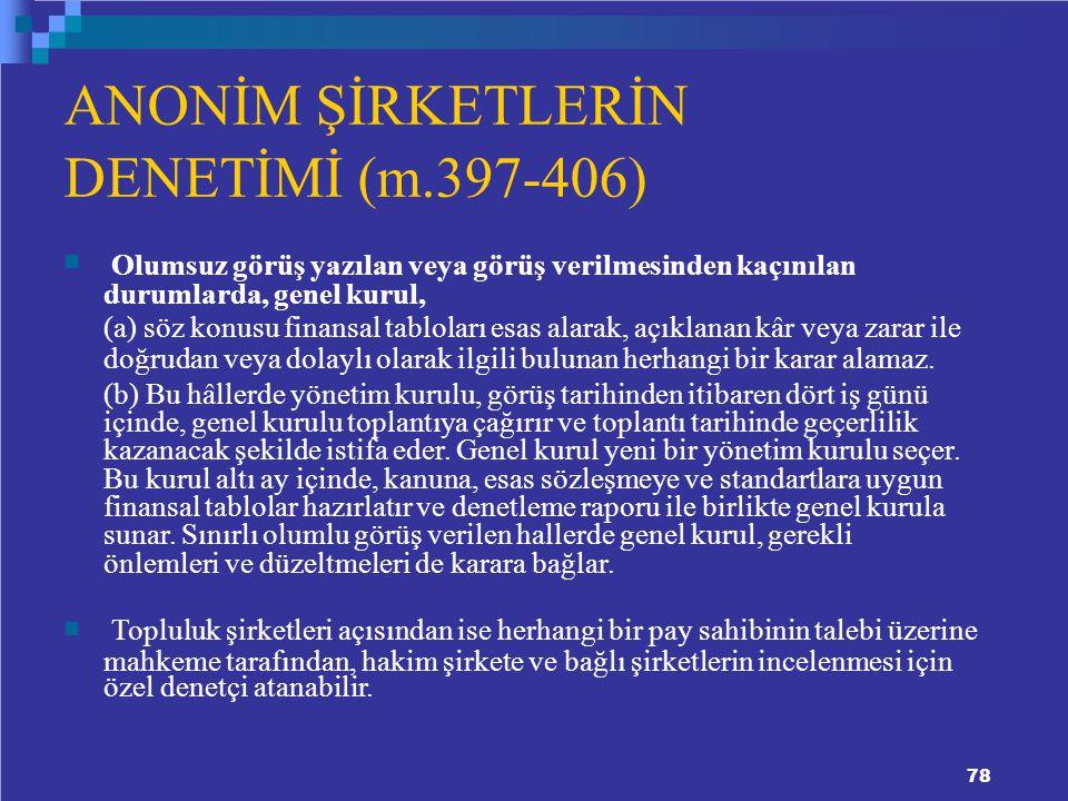 ANONİM ŞİRKETLERİN DENETİMİ (m.397-406) durumlarda, genel kurul,