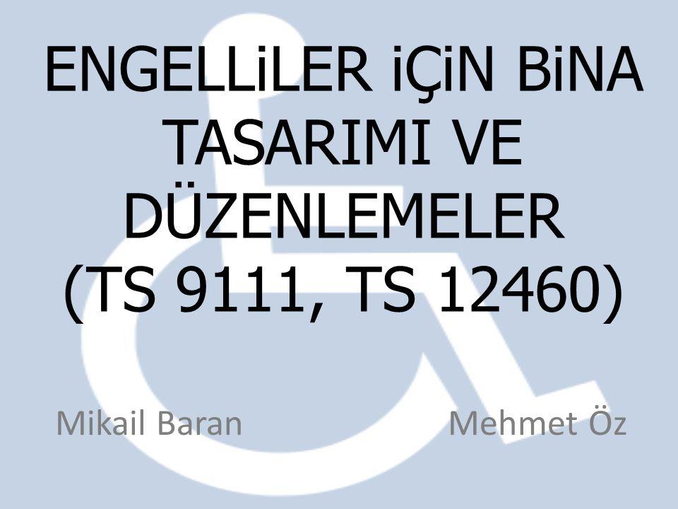 ENGELLiLER iÇiN BiNA TASARIMI VE DÜZENLEMELER (TS 9111, TS 12460)