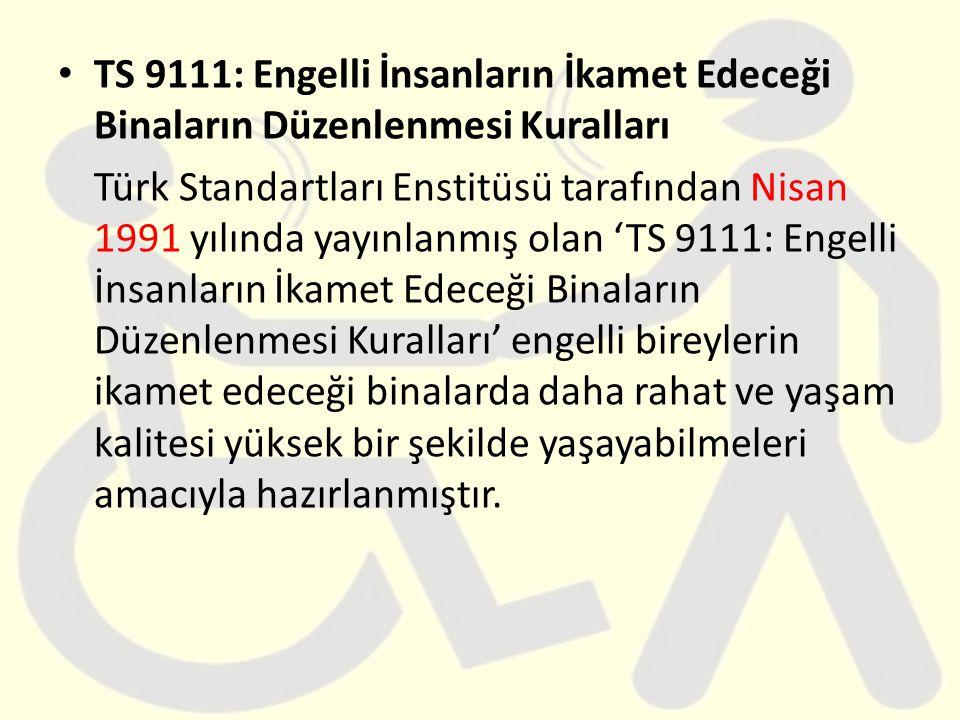 TS 9111: Engelli İnsanların İkamet Edeceği Binaların Düzenlenmesi Kuralları