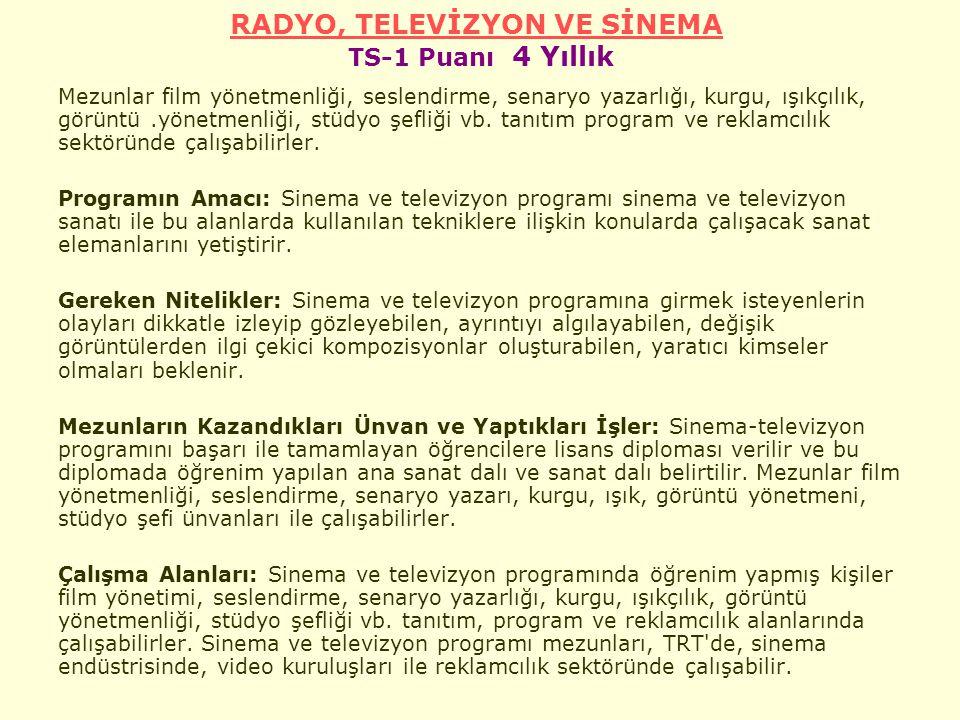 RADYO, TELEVİZYON VE SİNEMA TS-1 Puanı 4 Yıllık