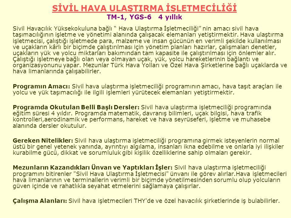 SİVİL HAVA ULAŞTIRMA İŞLETMECİLİĞİ TM-1, YGS-6 4 yıllık