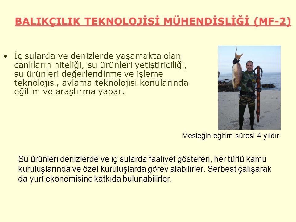 BALIKÇILIK TEKNOLOJİSİ MÜHENDİSLİĞİ (MF-2)