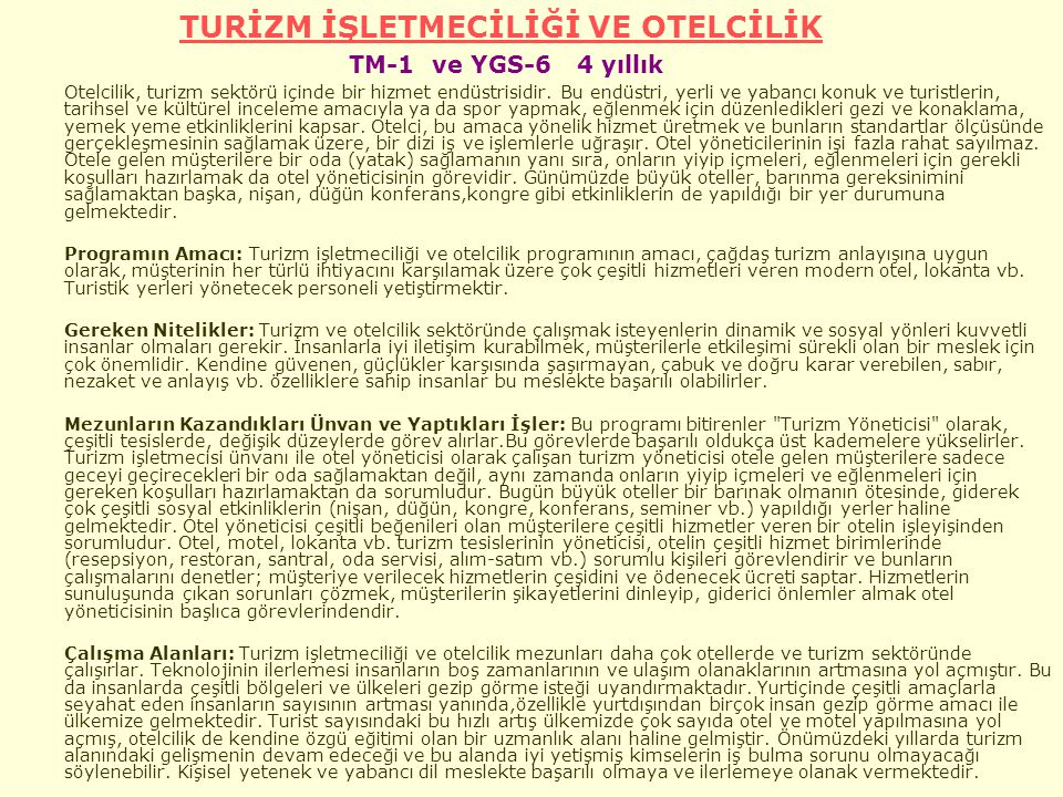 TURİZM İŞLETMECİLİĞİ VE OTELCİLİK TM-1 ve YGS-6 4 yıllık
