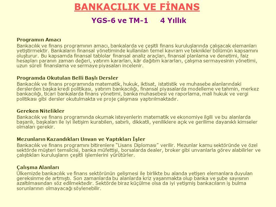 BANKACILIK VE FİNANS YGS-6 ve TM-1 4 Yıllık