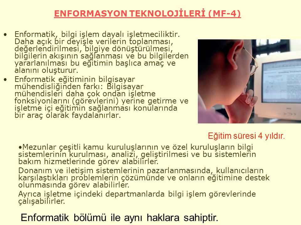 ENFORMASYON TEKNOLOJİLERİ (MF-4)