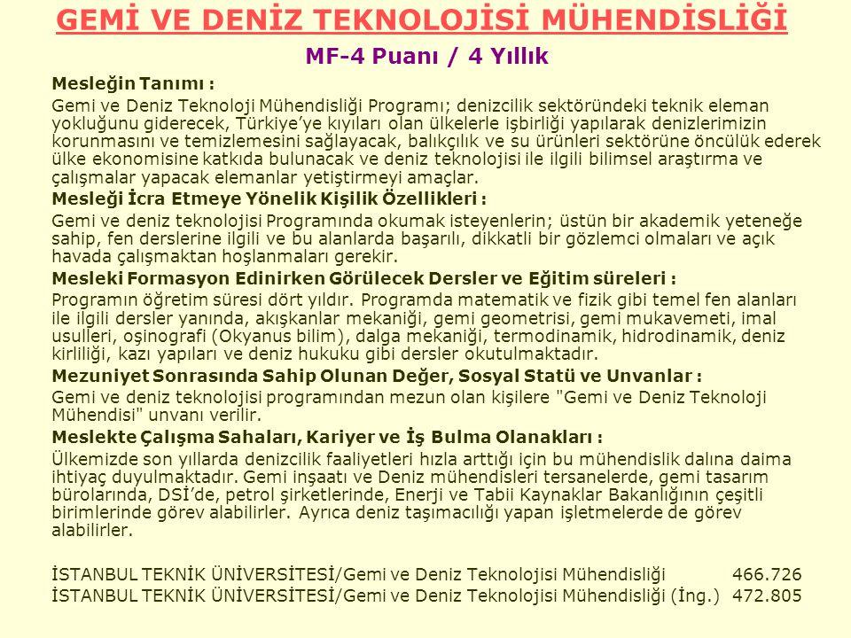 GEMİ VE DENİZ TEKNOLOJİSİ MÜHENDİSLİĞİ MF-4 Puanı / 4 Yıllık