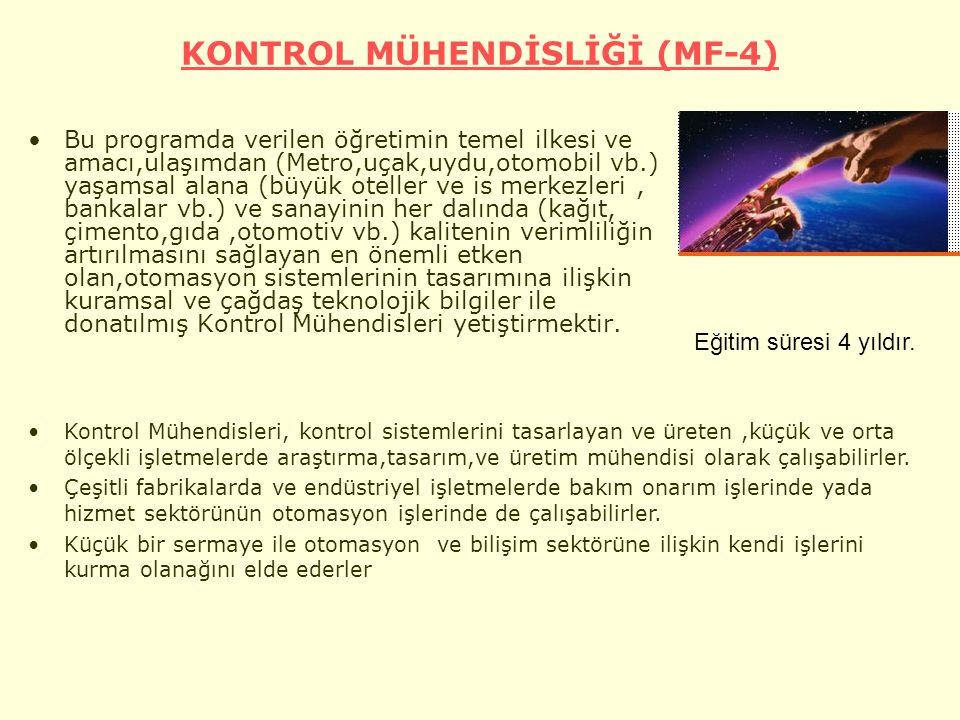 KONTROL MÜHENDİSLİĞİ (MF-4)