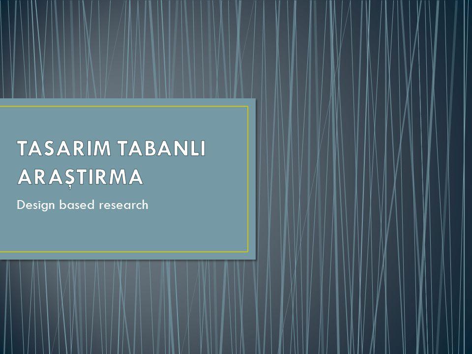 TASARIM TABANLI ARAŞTIRMA