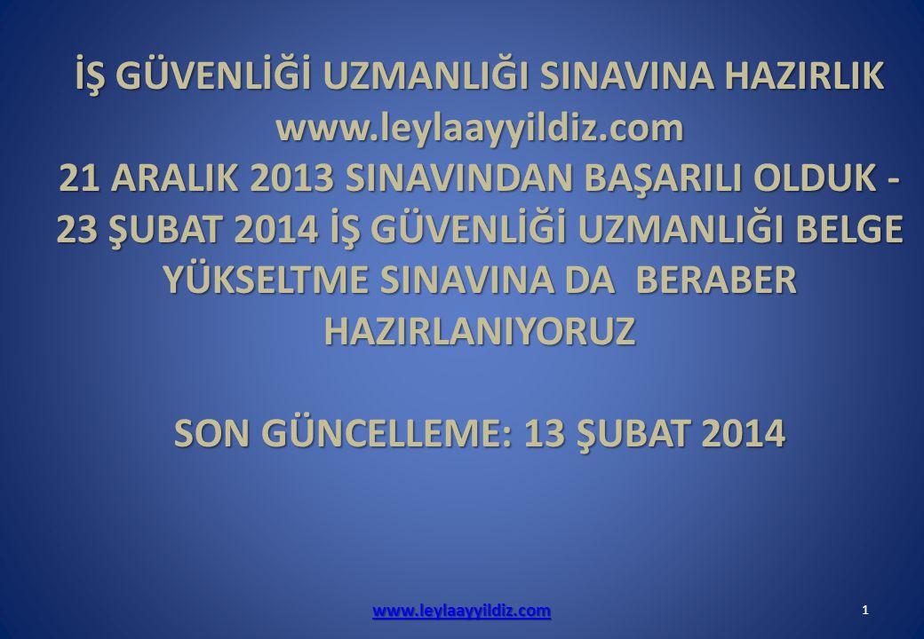 İŞ GÜVENLİĞİ UZMANLIĞI SINAVINA HAZIRLIK www.leylaayyildiz.com