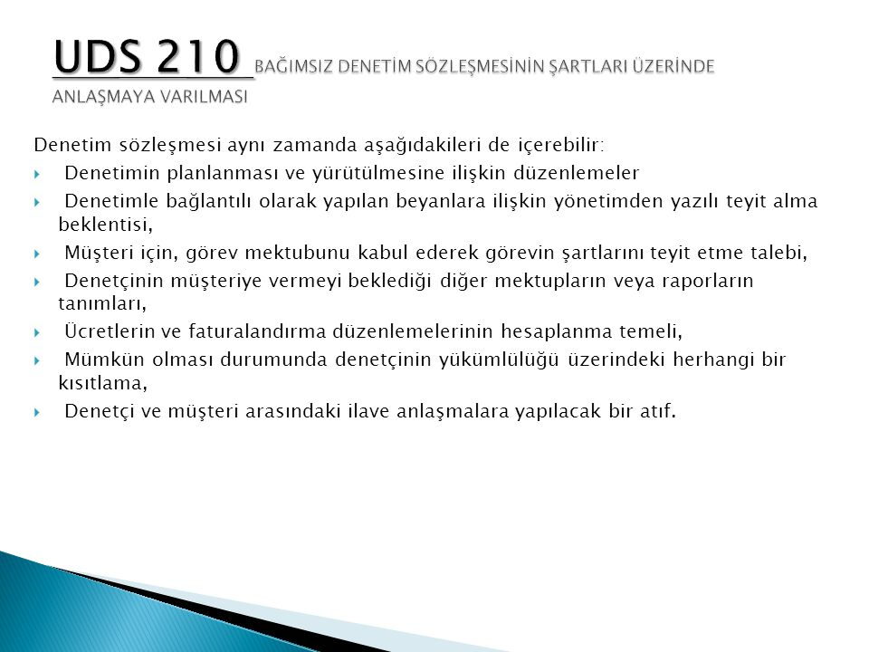 UDS 210 BAĞIMSIZ DENETİM SÖZLEŞMESİNİN ŞARTLARI ÜZERİNDE ANLAŞMAYA VARILMASI