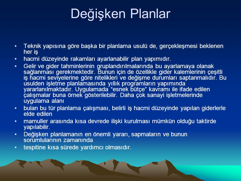 Değişken Planlar Teknik yapısına göre başka bir planlama usulü de, gerçekleşmesi beklenen her iş.