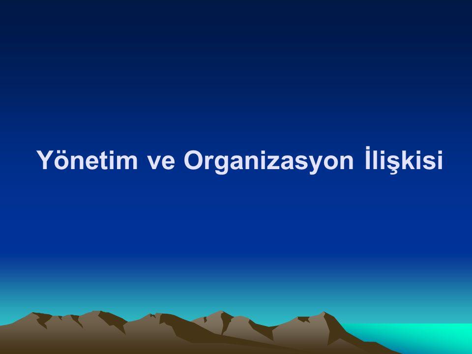 Yönetim ve Organizasyon İlişkisi