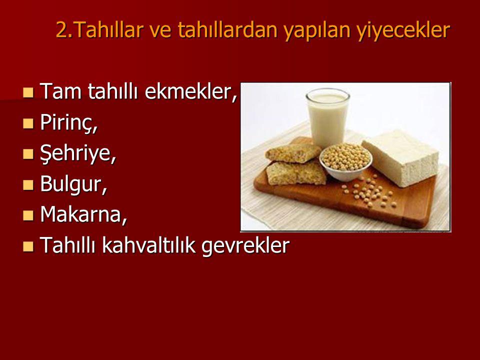2.Tahıllar ve tahıllardan yapılan yiyecekler
