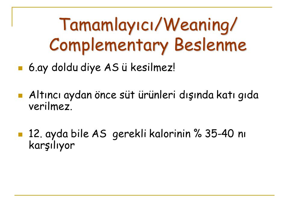 Tamamlayıcı/Weaning/ Complementary Beslenme