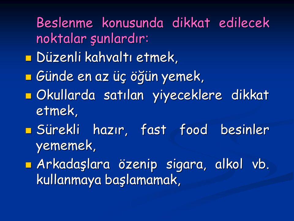 Beslenme konusunda dikkat edilecek noktalar şunlardır: