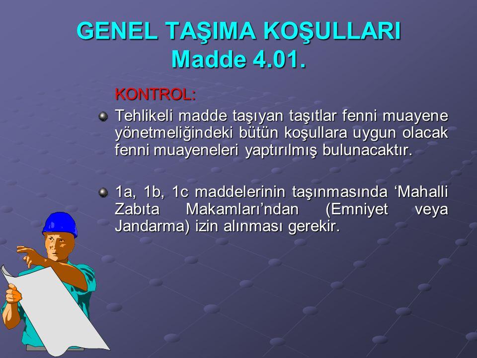 GENEL TAŞIMA KOŞULLARI Madde 4.01.