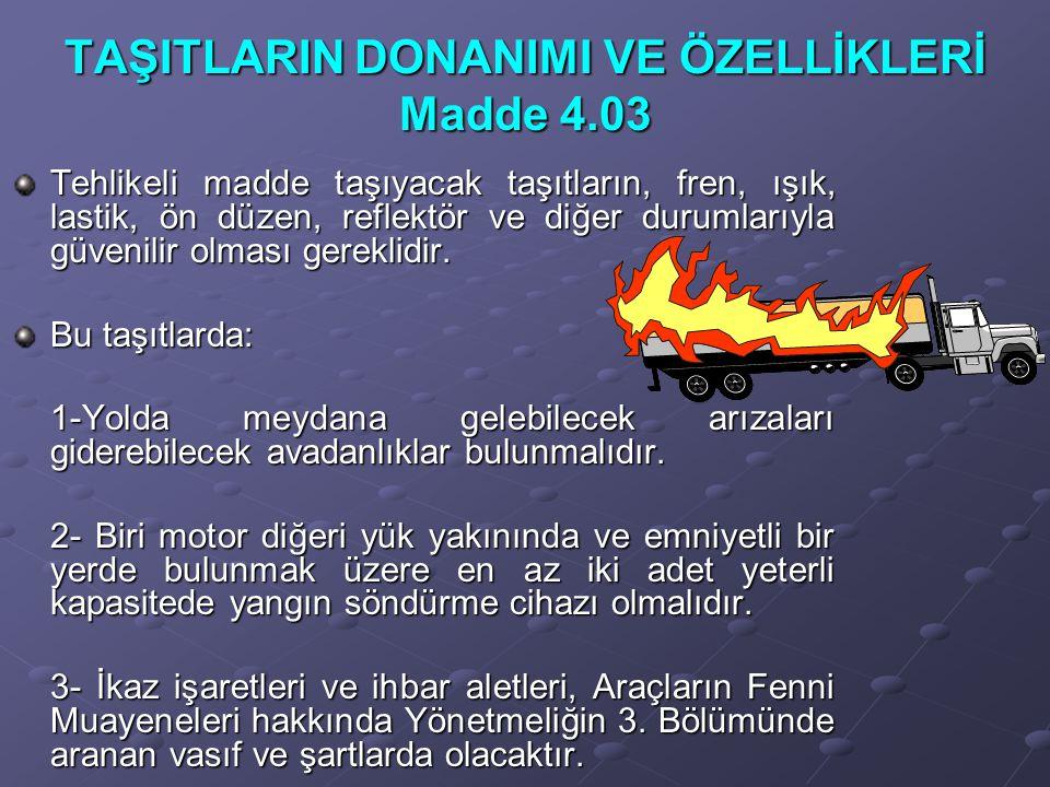 TAŞITLARIN DONANIMI VE ÖZELLİKLERİ Madde 4.03