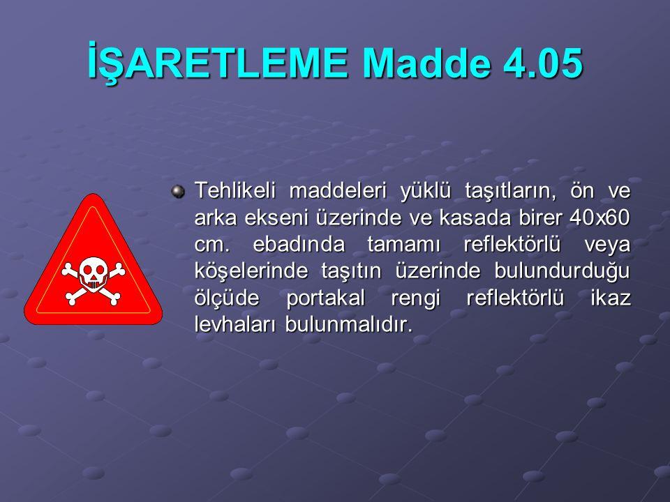 İŞARETLEME Madde 4.05