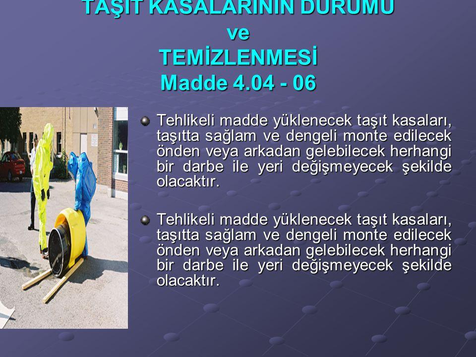 TAŞIT KASALARININ DURUMU ve TEMİZLENMESİ Madde 4.04 - 06