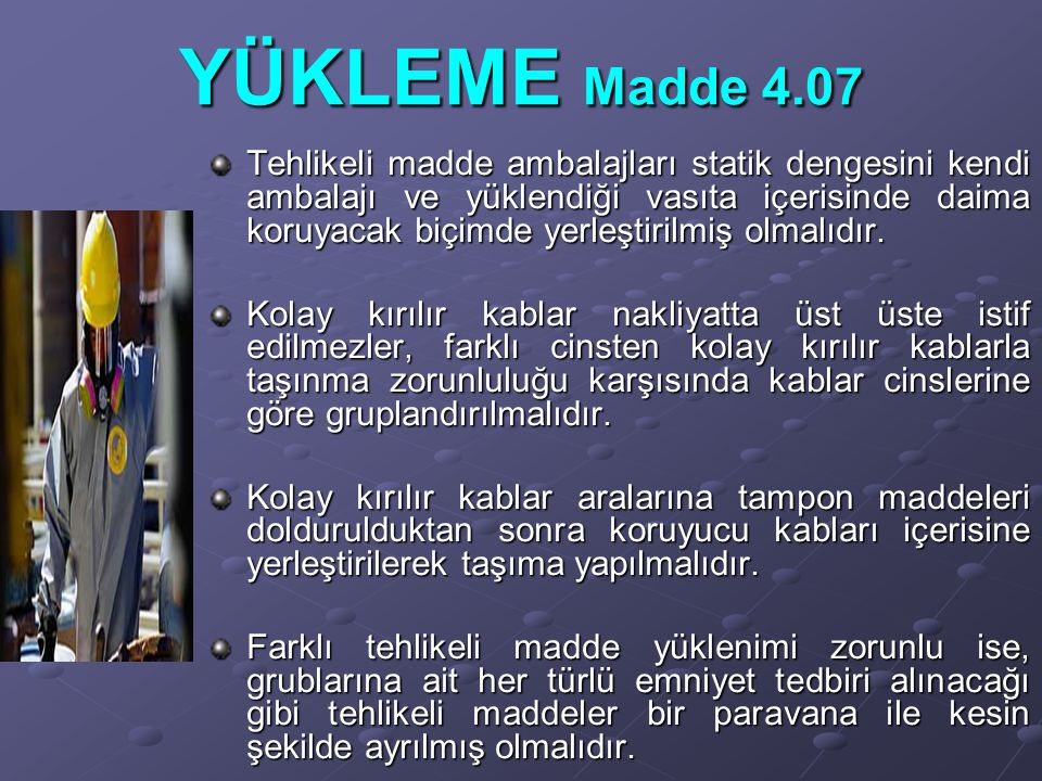 YÜKLEME Madde 4.07