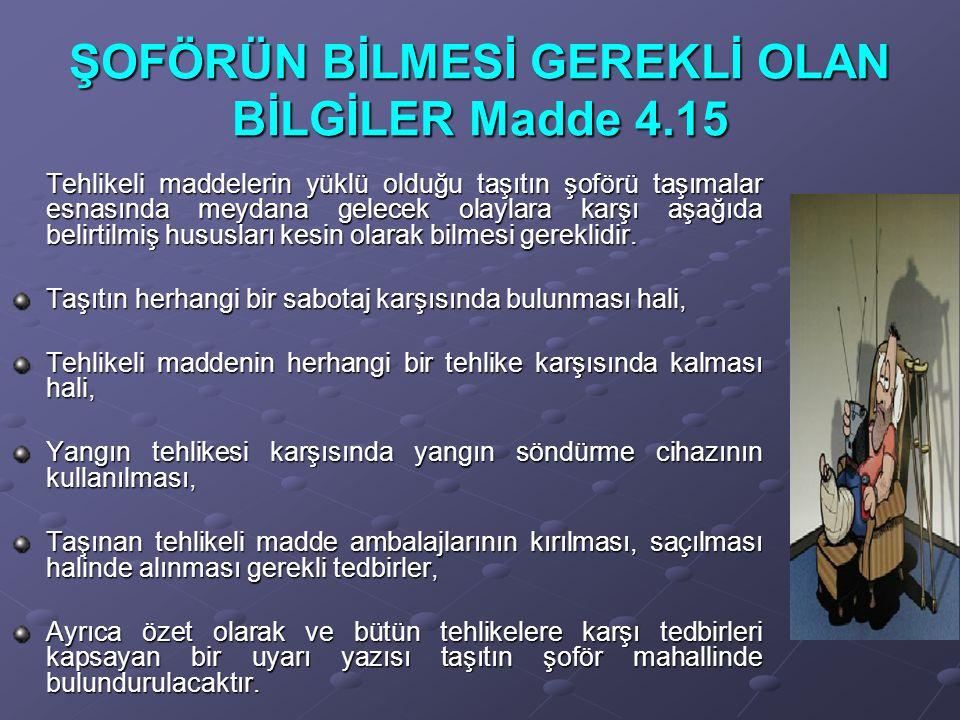 ŞOFÖRÜN BİLMESİ GEREKLİ OLAN BİLGİLER Madde 4.15