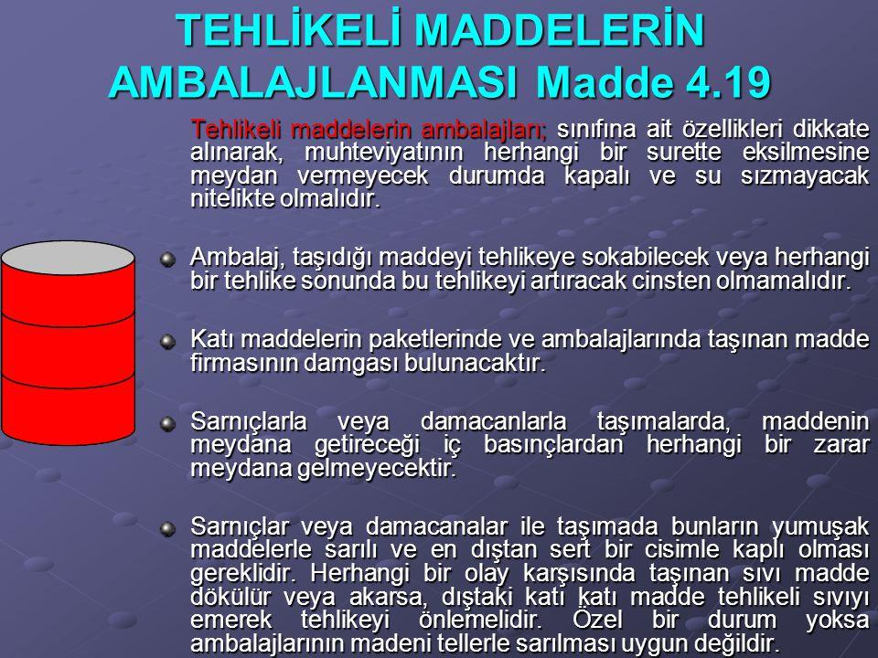 TEHLİKELİ MADDELERİN AMBALAJLANMASI Madde 4.19