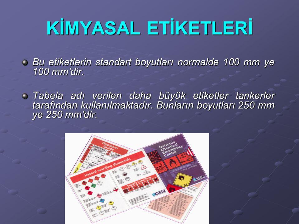 KİMYASAL ETİKETLERİ Bu etiketlerin standart boyutları normalde 100 mm ye 100 mm'dir.
