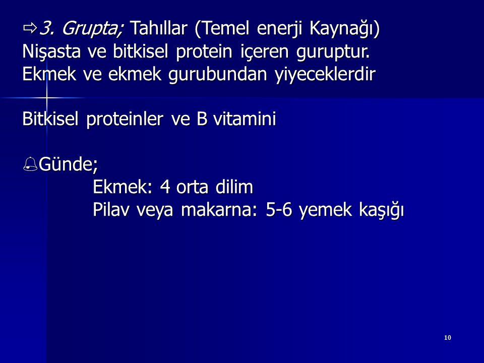 3. Grupta; Tahıllar (Temel enerji Kaynağı)