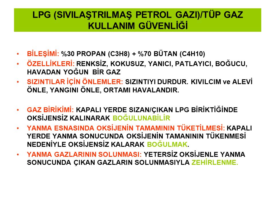 LPG (SIVILAŞTRILMAŞ PETROL GAZI)/TÜP GAZ KULLANIM GÜVENLİĞİ