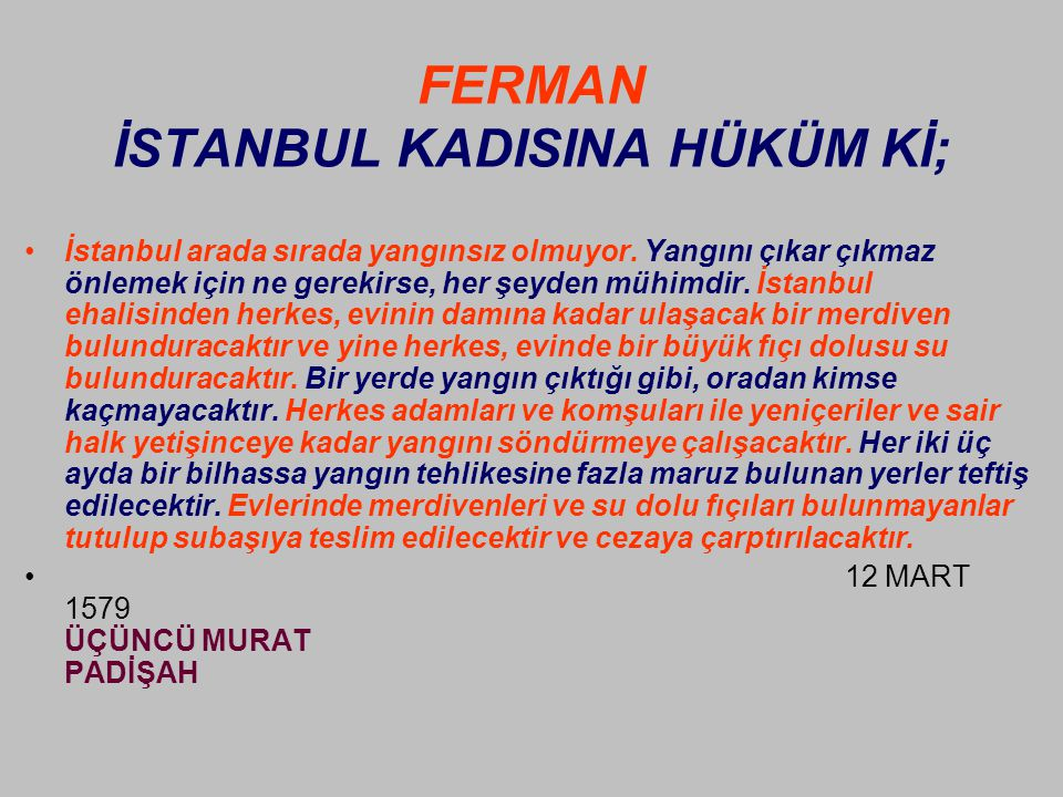 FERMAN İSTANBUL KADISINA HÜKÜM Kİ;