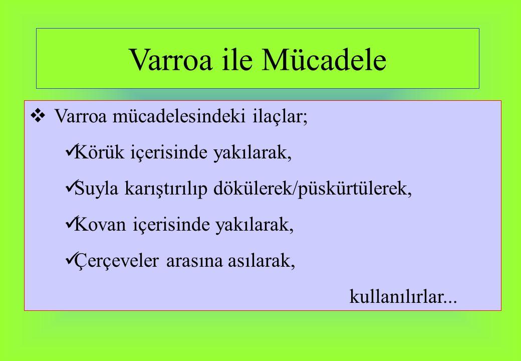 Varroa ile Mücadele Varroa mücadelesindeki ilaçlar;