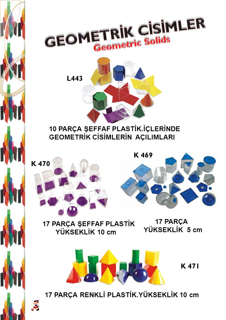 GEOMETRİK CİSİMLER Geometric Solids L443 K 469 K 470 K 471
