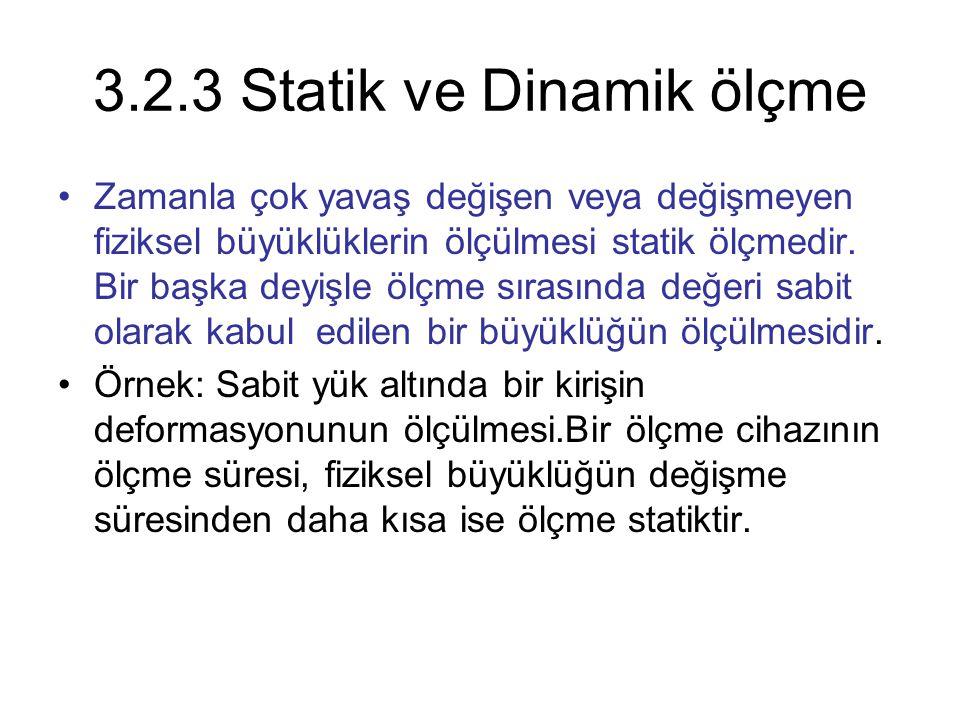 3.2.3 Statik ve Dinamik ölçme