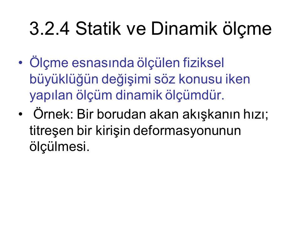 3.2.4 Statik ve Dinamik ölçme