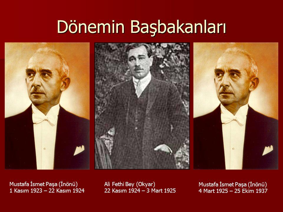 Dönemin Başbakanları Mustafa İsmet Paşa (İnönü)