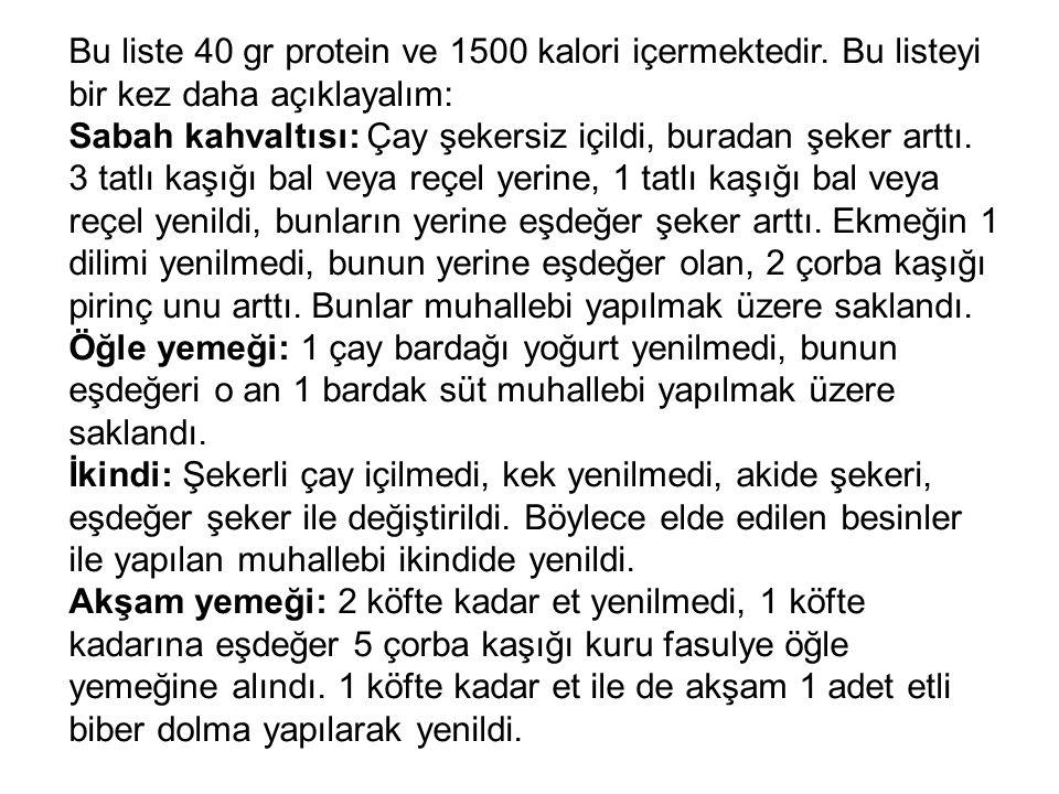 Bu liste 40 gr protein ve 1500 kalori içermektedir