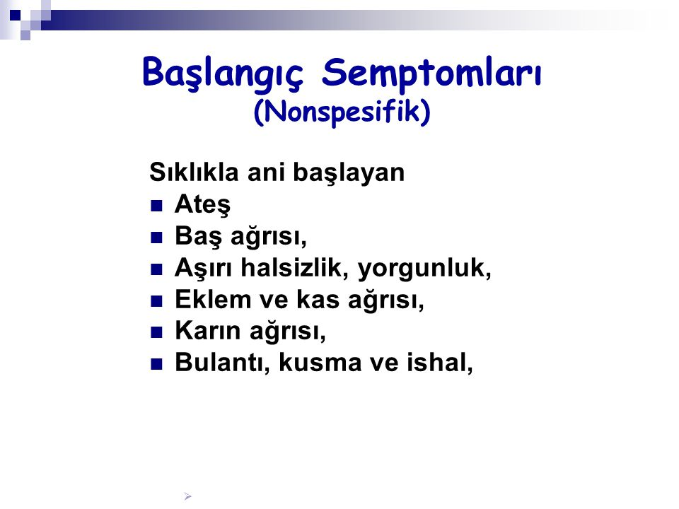 Başlangıç Semptomları