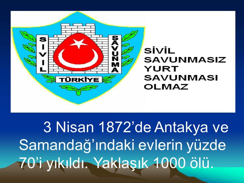 3 Nisan 1872'de Antakya ve Samandağ'ındaki evlerin yüzde 70'i yıkıldı