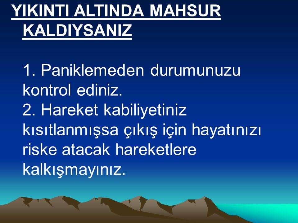 YIKINTI ALTINDA MAHSUR KALDIYSANIZ
