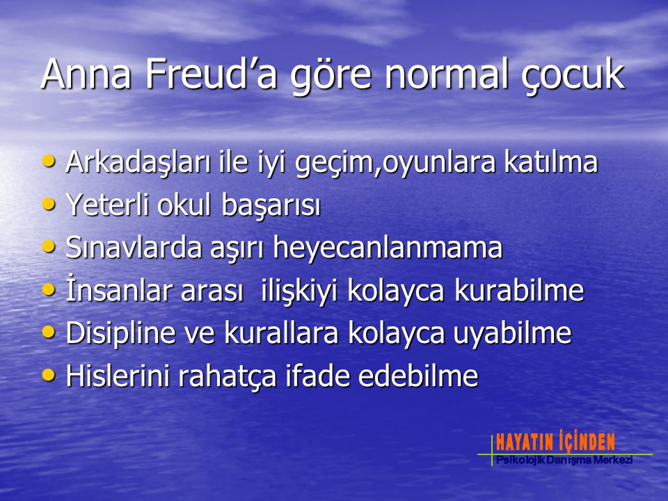 Anna Freud'a göre normal çocuk