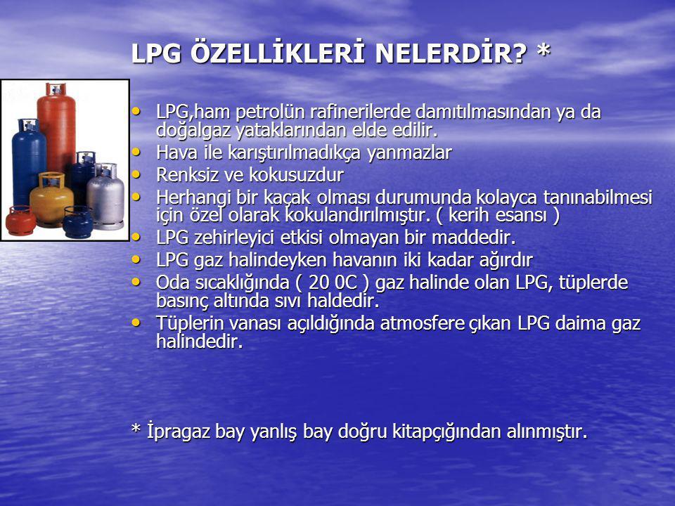 LPG ÖZELLİKLERİ NELERDİR *