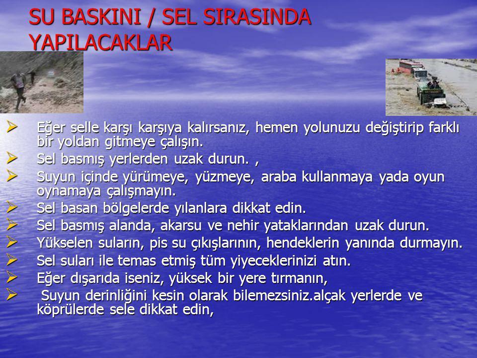 SU BASKINI / SEL SIRASINDA YAPILACAKLAR