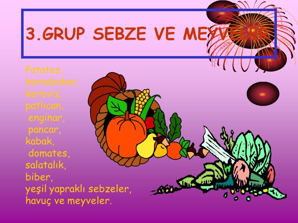 3.GRUP SEBZE VE MEYVELER Patates, karnabahar, kereviz, patlıcan,