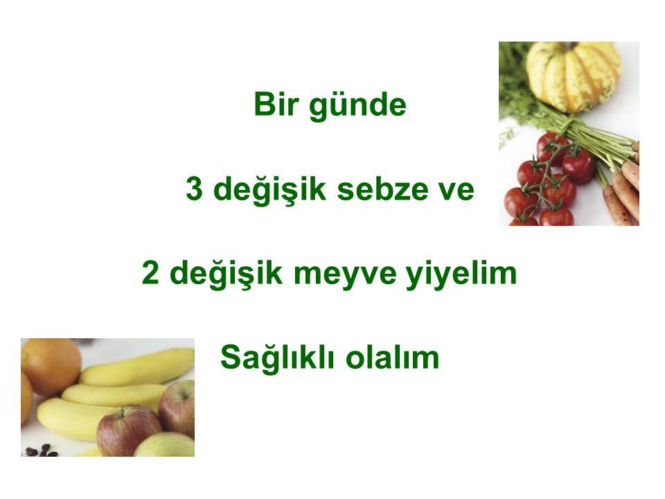 Bir günde 3 değişik sebze ve 2 değişik meyve yiyelim Sağlıklı olalım