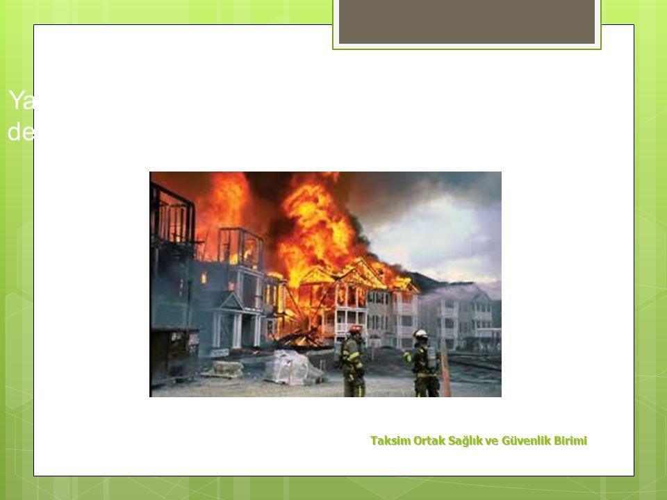 Yararlanmak amacı ile yakılan ateş dışında oluşan ve denetlenemeyen yanma olayına denir.